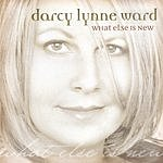 Darcy Lynne Ward What Else Is New