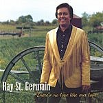 Ray St. Germain There's No Love Like Our Love