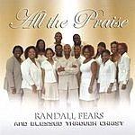 Randall Fears & Blessed Through Christ All The Praise