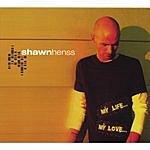 Shawn Henss My Life... My Love...