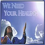 Shirley A. Sesler We Need Your Healing