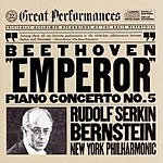 "Rudolf Serkin Beethoven:  Concerto No. 5 in E-Flat Major for Piano and Orchestra, Op. 73 ""Emperor"""