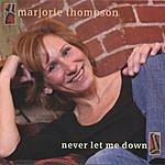 Marjorie Thompson Never Let Me Down
