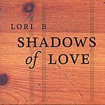 Lori B. Shadows Of Love