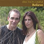 Friction Farm Believe