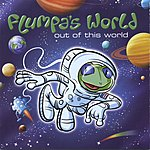 Flumpa's World Out Of This World