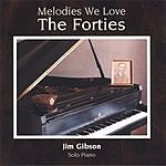 Jim Gibson Melodies We Love: The Forties