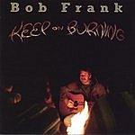Bob Frank Keep On Burning