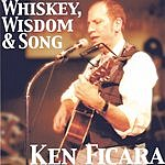 Ken Ficara Whiskey, Wisdom And Song