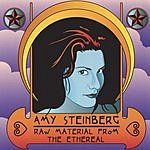Amy Steinberg Raw Material From The Ethereal
