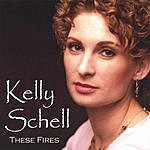 Kelly Schell These Fires
