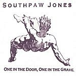 Southpaw Jones One In The Door, One In The Grave