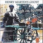 Henry Marten's Ghost High On Spirits