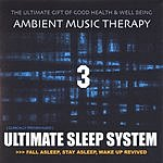 Ambient Music Therapy Ultimate Sleep System 3