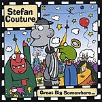 Stefan Couture Great Big Somewhere