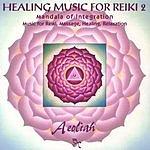 Aeoliah Music For Reiki, Vol.2