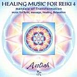 Aeoliah Music For Reiki, Vol.4