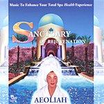 Aeoliah Sanctuary Of Rejuvenation: Music For Spas