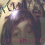 Fearless Panic Immediately!