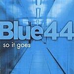 Blue44 So It Goes