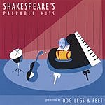 Dog Legs & Feet Shakespeare's Palpable Hits