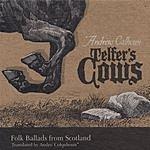Andrew Calhoun Telfer's Cows: Folk Ballads From Scotland