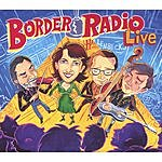 Border Radio Border Radio: Live