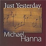 Michael Hanna Just Yesterday