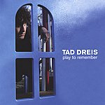 Tad Dreis Play To Remember