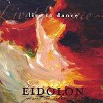 Acoustic Eidolon Live To Dance