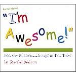 Rachel Nelson 'I'm Awesome!' Said The Possum