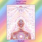 Aeoliah Angel Love For Children