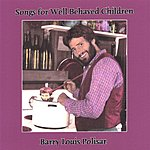 Barry Louis Polisar Songs For Well Behaved Children