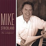 Mike Strickland The Composer