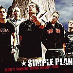 Simple Plan Don't Wanna Think About You (From 'Scooby-Doo 2: Monsters Unleashed' Soundtrack)