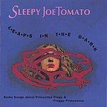 Sleepy Joe Tomato Leaps In The Dark