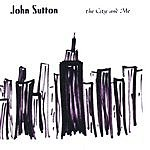 John Sutton Band The City And Me