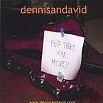 dennisandavid Pop Tunes For Money