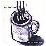 Don Hawkins Future Ghosts