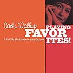 Cathi Walkup Playing Favorites!