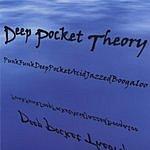 Deep Pocket Theory PunkFunkDeepPocketAcidJazzedBoogaloo
