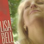 Lisa Bell It's All About Love