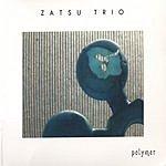 Zatsu Trio Polymer