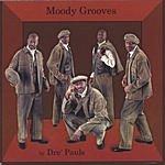 Dre' Pauls Moody Grooves