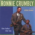 Ronnie Crumbly Like Father, Like Son