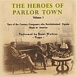 Brent Watkins The Heroes Of Parlor Town, Vol.1
