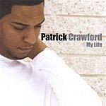 Patrick Crawford My Life