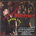 The St. Thomas Gospel Choir The Anointing Makes The Difference
