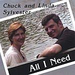 Chuck & Linda Sylvester All I Need