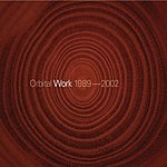 Orbital Work 1989-2002